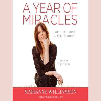 A Year of Miracles - Daily Devotions and Reflections audiobook by Marianne Williamson