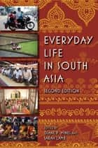 Everyday Life in South Asia, Second Edition ebook by Diane P. Mines, Sarah E. Lamb