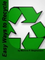 Easy Ways to Recycle ebook by Martine P. Stephenson