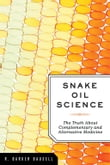 Snake Oil Science:The Truth about Complementary and Alternative Medicine