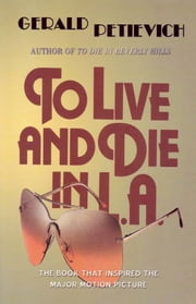 To Live and Die in L.A. ebook by Gerald Petievich