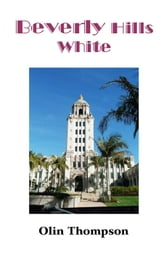Beverly Hills White ebook by Olin Thompson