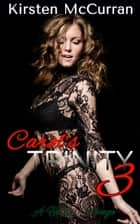 Carol's Trinity 3: A Hotwife Menage ebook by Kirsten McCurran