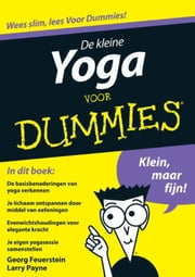 De kleine yoga voor Dummies ebook by Larry Payne, Margot Olijrhook, Georg Feuerstein,...