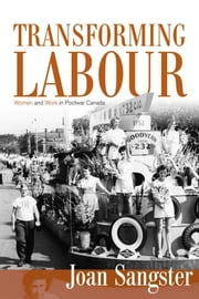 Transforming Labour - Women and Work in Postwar Canada ebook by Joan Sangster