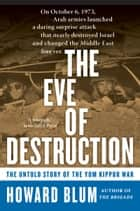 The Eve of Destruction - The Untold Story of the Yom Kippur War ebook by Howard Blum