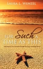 For Such a Time as This ebook by Laura L. Wenzel