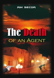 The Death of an Agent ebook by RM Secor