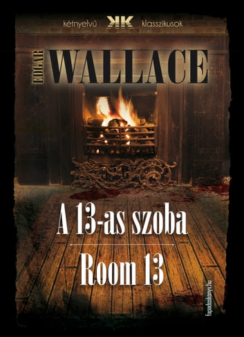 A 13-as szoba - Room 13 ebook by Edgar Wallace