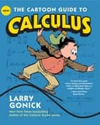 The Cartoon Guide to Calculus ebook by Larry Gonick