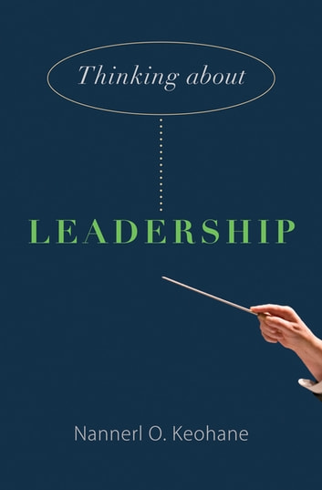 Thinking about Leadership ebook by Nannerl O. Keohane