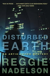 Disturbed Earth - An Artie Cohen Mystery ebook by Reggie Nadelson