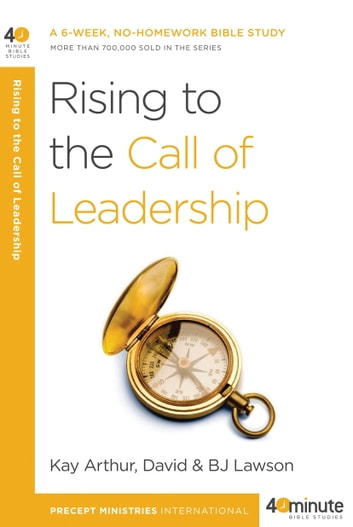 Rising to the Call of Leadership eBook by Kay Arthur,David Lawson