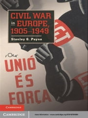 Civil War in Europe, 1905–1949 ebook by Stanley G. Payne