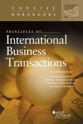 Principles of International Business Transactions ebook by Ralph Folsom,Michael Gordon,Michael Van Alstine,Michael Ramsey