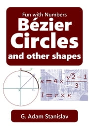 Bézier Circles and other shapes ebook by G. Adam Stanislav