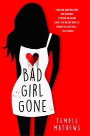 Bad Girl Gone - A Novel ebook by Temple Mathews