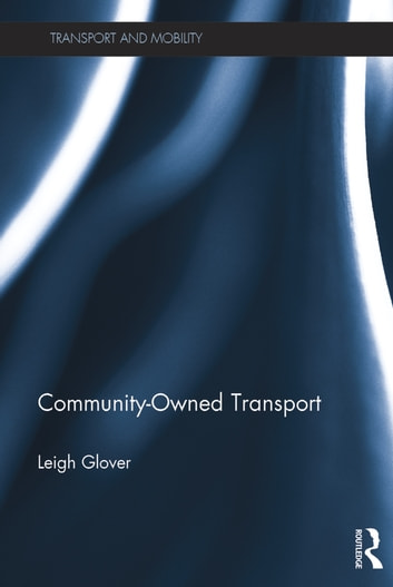 Community-Owned Transport ebook by Leigh Glover