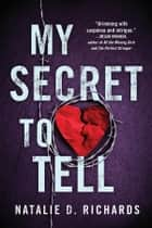 My Secret to Tell ebook by Natalie D. Richards