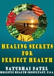 Healing Secrets For Perfect Health