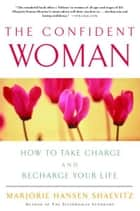 The Confident Woman ebook by Marjorie Hansen Shaevitz