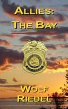 Allies: The Bay ebook by Wolf Riedel