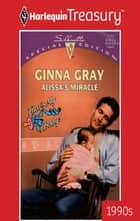 Alissa's Miracle ebook by Ginna Gray