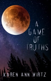A Game of Truths ebook by Karen Ann Wirtz
