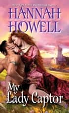 My Lady Captor ebook by Hannah Howell