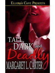 Tall, Dark and Deadly ebook by Margaret L. Carter