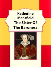 The Sister Of The Baroness ebook by Katherine Mansfield