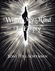 When My Mind Is Empty ebook by Toni Poll-Sorensen