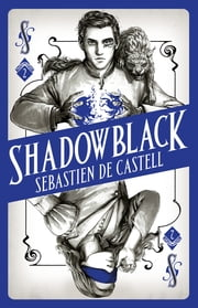 Shadowblack - Book Two in the page-turning new fantasy series 電子書 by Sebastien de Castell