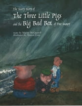 The Scary Story of the Three Little Pigs and the Big Bad Box of Free Money ebook by Martin McCannell