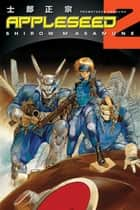 Appleseed Book 2: Prometheus Unbound ebook by Shirow Masamune