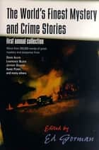 The World's Finest Mystery and Crime Stories: 1 - First Annual Collection ebook by Ed Gorman