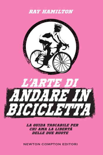 L'arte di andare in bicicletta ebook by Ray Hamilton