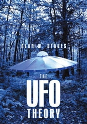 The UFO Theory ebook by Alan W. Staves