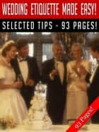 Wedding Etiquette Made Easy! ebook by Jeannine Hill