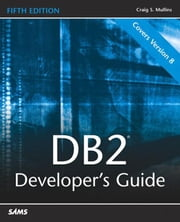 DB2 Developer's Guide ebook by Mullins, Craig S.