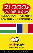 21000+ Vocabulary Hungarian - Romanian ebook by Gilad Soffer