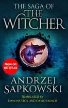 The Saga of the Witcher - Blood of Elves, Time of Contempt, Baptism of Fire, The Tower of the Swallow and The Lady of the Lake ebook by Andrzej Sapkowski