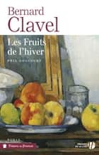 Les Fruits de l'hiver ebook by Bernard CLAVEL