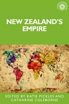 New Zealand'S Empire ebook by Katie Pickles, Katharine Coleborne