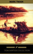 Tom Sawyer Collection - All Four Books ebook by Mark Twain, Golden Deer Classics