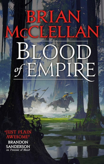 Blood of Empire - Book Three of Gods of Blood and Powder ebook by Brian McClellan
