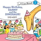 Happy Birthday, Danny and the Dinosaur! audiobook by Syd Hoff