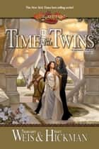 Time of the Twins ebook by Margaret Weis,Tracy Hickman