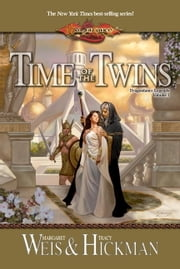 Time of the Twins - Legends, Volume One ebook by Margaret Weis,Tracy Hickman