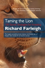 Taming the Lion - 100 Secret Strategies for Investing ebook by Richard Farleigh